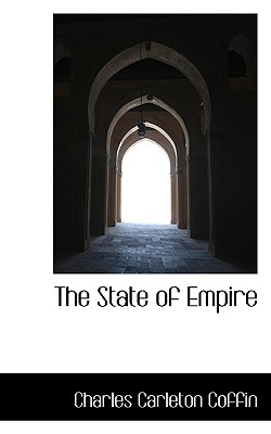 The State of Empire - Coffin, Charles Carleton