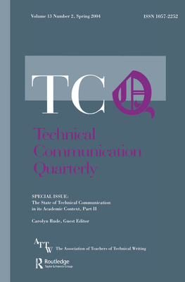 The State of Technical Communication in Its Academic Context: Part 2: A Special Issue of Technical Communication Quarterly - Rude, Carolyn D (Editor)