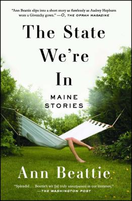 The State We're in: Maine Stories - Beattie, Ann