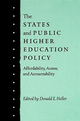 The States and Public Higher Education Policy: Affordability, Access, and Accountability - Heller, Donald E, Professor (Editor)