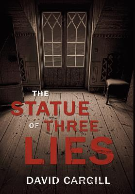 The Statue of Three Lies - Cargill, David