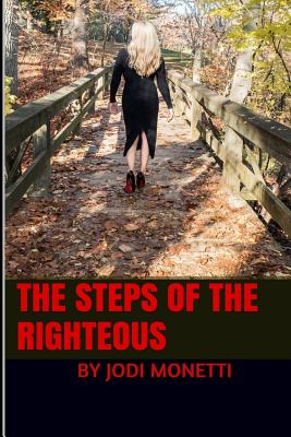 The Steps Of The Righteous - Monetti, Jodi