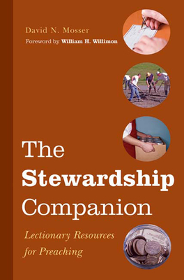 The Stewardship Companion: Lectionary Resources for Preaching - Mosser, David N