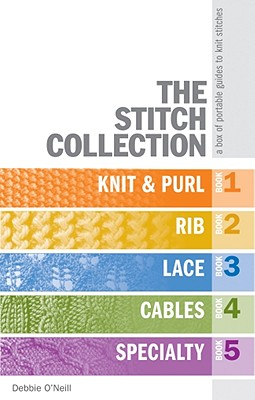 The Stitch Collection: A Box of Portable Guides to Knit Stitches - O'Neill, Debbie