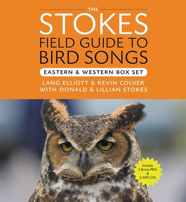 The Stokes Field Guide to Bird Songs: Eastern and Western Box Set - Stokes, Donald, and Stokes, Lillian, and Elliot, Lang