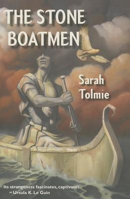 The Stone Boatmen - Tolmie, Sarah