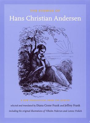 The Stories of Hans Christian Andersen - Andersen, Hans Christian, and Frank, Jeffrey (Editor), and Frank, Diana Crone (Editor)