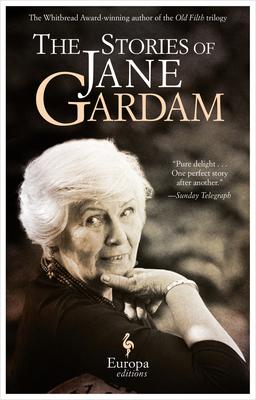 The Stories of Jane Gardam - Gardam, Jane