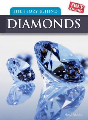 The Story Behind Diamonds - Moore, Heidi