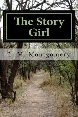 The Story Girl - L M Montgomery