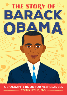The Story of Barack Obama: A Biography Book for New Readers - Leslie, Tonya