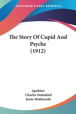 The Story of Cupid and Psyche (1912) - Apuleius, and Mothersole, Jessie (Illustrator), and Stuttaford, Charles (Translated by)