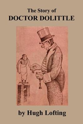 The Story of Doctor Dolittle - Lofting, Hugh