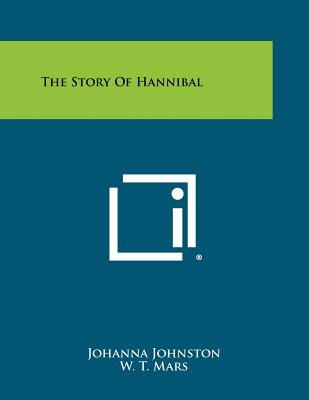 The Story of Hannibal - Johnston, Johanna