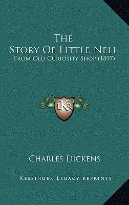 The Story of Little Nell: From Old Curiosity Shop (1897) - Dickens, Charles