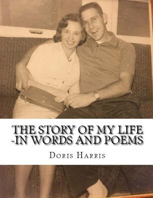 The Story of My Life -In Words and Poems - Harris, Doris Lemons, and Harris, Mitchell (Introduction by)
