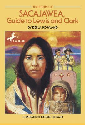 The Story of Sacajawea: Guide to Lewis and Clark - Rowland, Della