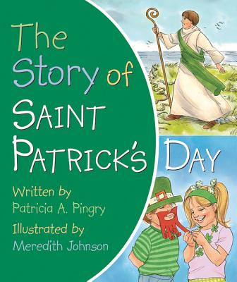 The Story of Saint Patrick's Day - Pingry, Patricia A
