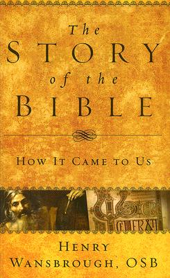 The Story of the Bible: How It Came to Us - Wansbrough, Henry