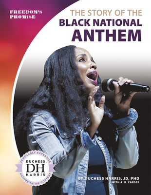 The Story of the Black National Anthem - Harris Jd Phd, Duchess, and Carser, A R