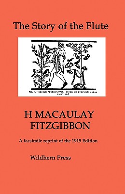 The Story of the Flute. Illustrated Edition. - Fitzgibbon, H Macaulay