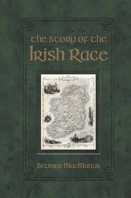 The Story of the Irish Race - MacManus, Seumas
