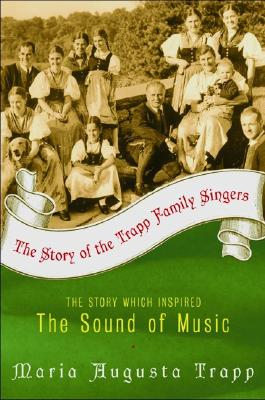 The Story of the Trapp Family Singers - Trapp, Maria Augusta