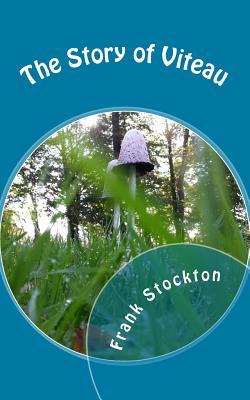 The Story of Viteau - Stockton, Frank Richard