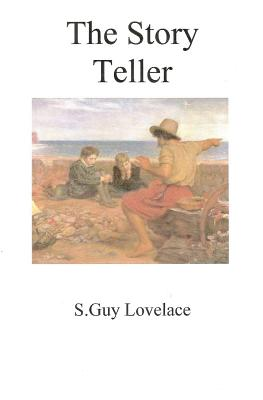 The Story Teller - Lovelace, S Guy, and Lovelace, Patricia Wray (Editor)