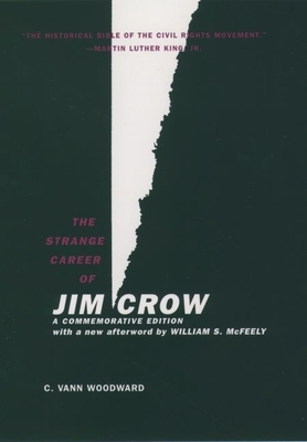 The Strange Career of Jim Crow - Woodward, C Vann, and McFeely, William S