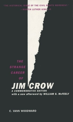 The Strange Career of Jim Crow - Woodward, C Vann, and McFeely, William S (Afterword by)