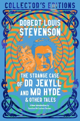 The Strange Case of Dr. Jekyll and Mr. Hyde & Other Tales - Stevenson, Robert Louis, and McCracken-Flesher, Caroline (Introduction by)