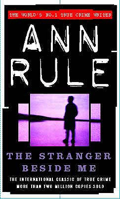 The Stranger Beside Me - Rule, Ann