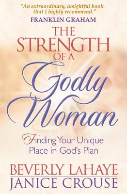 The Strength of a Godly Woman - LaHaye, Beverly