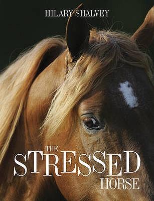 The Stressed Horse - Shalvey, Hilary