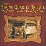 The String Quartet Tribute to Crosby, Stills, Nash & Young