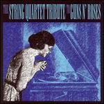 The String Quartet Tribute to Guns N' Roses [#2]