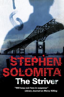The Striver: A New York Noir Thriller - Solomita, Stephen
