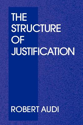 The Structure of Justification - Audi, Robert