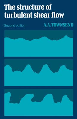 The Structure of Turbulent Shear Flow - Townsend, A A R