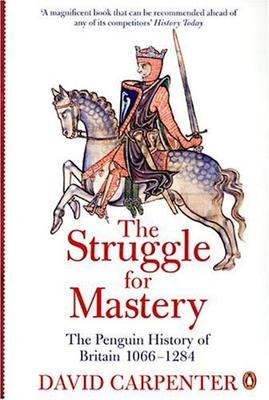 The Struggle for Mastery: The Penguin History of Britain 1066-1284 - Carpenter, David