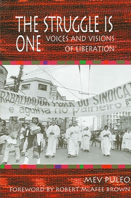 The Struggle Is One: Voices and Visions of Liberation - Puleo, Mev, and Brown, Robert McAfee (Foreword by)