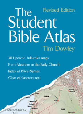 The Student Bible Atlas - Dowley, Tim