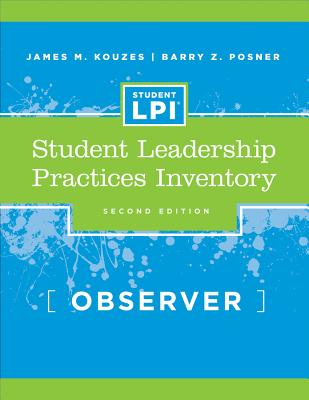 The Student Leadership Practices Inventory (Lpi) - Kouzes, James M, and Posner, Barry Z, Ph.D.