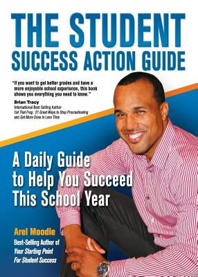 The Student Success Action Guide - Moodie, Arel