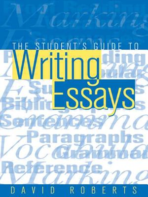 The Students Guide to Writing Essays - Roberts, David