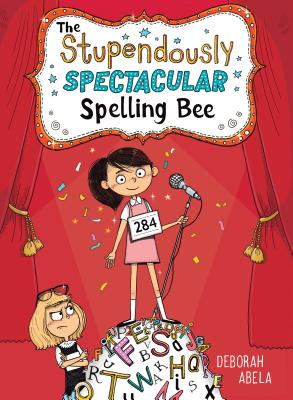 The Stupendously Spectacular Spelling Bee - Abela, Deborah