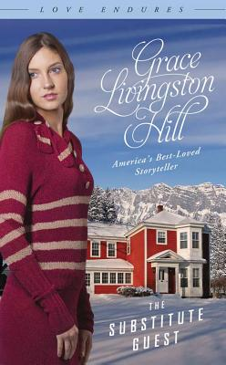 The Substitute Guest - Hill, Grace Livingston