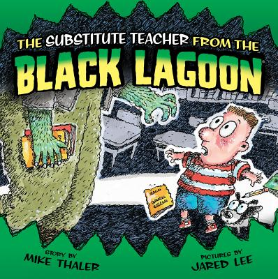 The Substitute Teacher from the Black Lagoon - Thaler, Mike