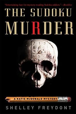 The Sudoku Murder: A Katie McDonald Mystery - Freydont, Shelley